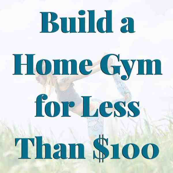 Create a home gym for less than $100