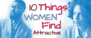 Things Women Find Attractive