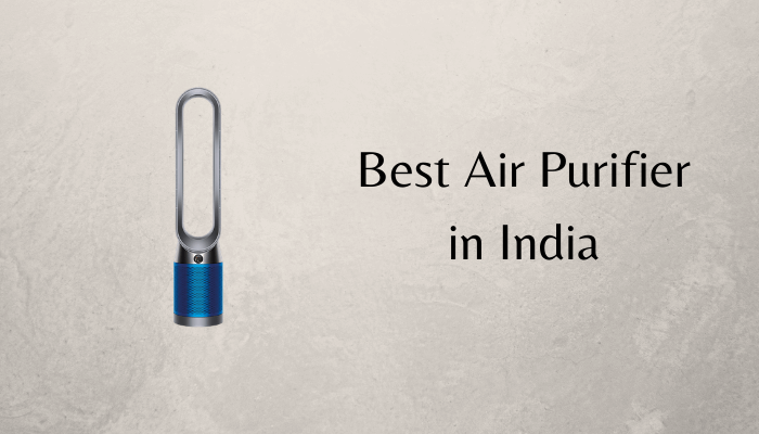Best Air Purifier in India for Home and Office