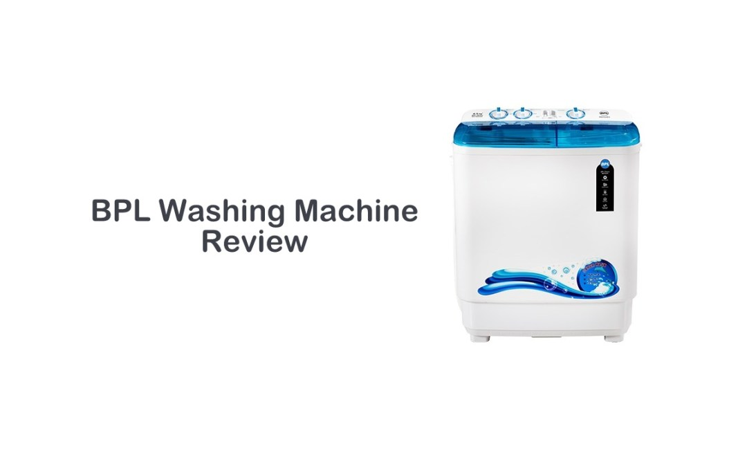BPL Washing Machine Review | Front & Top Loading