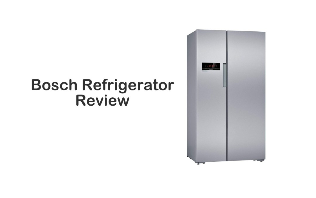 Bosch Refrigerator Review | Innovative Products