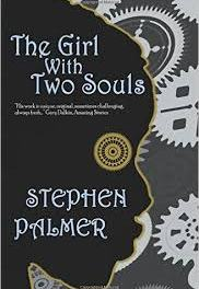 The Girl With Two Souls by Stephen Palmer