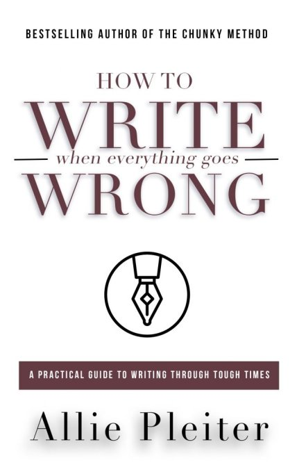 how to write when everything goes wrong
