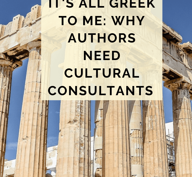 It's All Greek To Me: Why Authors Need Cultural Consultants