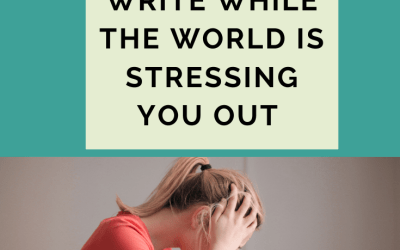 6 Ways To Write While The World Is Stressing You Out By @alliepleiter