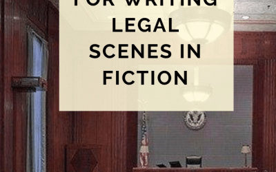 Top 5 Tips For Writing Legal Scenes In Fiction