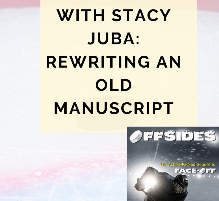 Behind the Rewrite With Stacy Juba: Rewriting An Old Manuscript