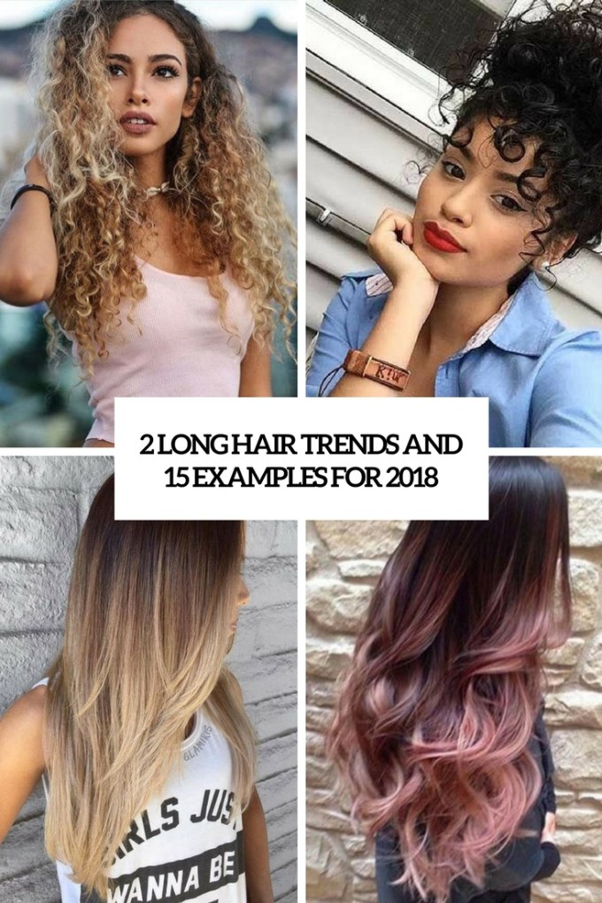2 long hair trends and 15 examples for 2018 | beauty