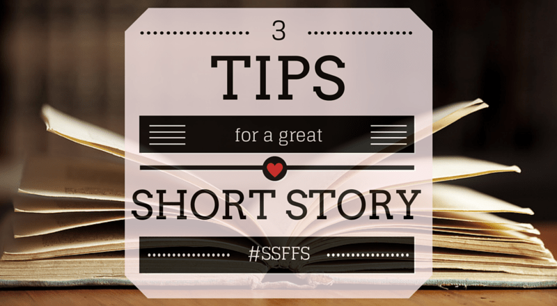 3 Tips for a Great Short Story