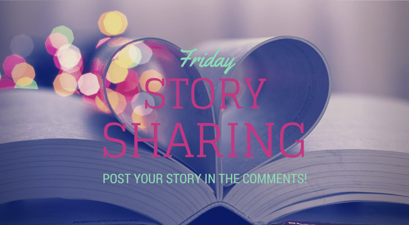 Friday Story Sharing #5