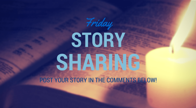 Friday Story Sharing #9!