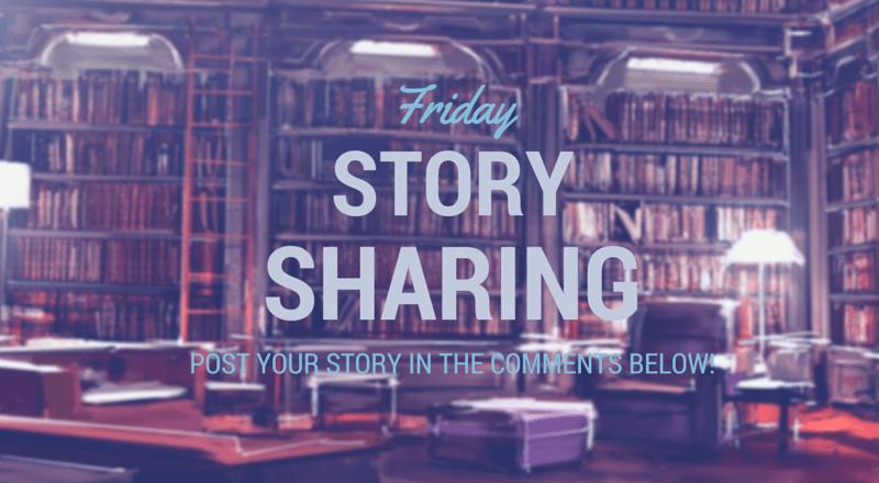 Friday Story Sharing #13!