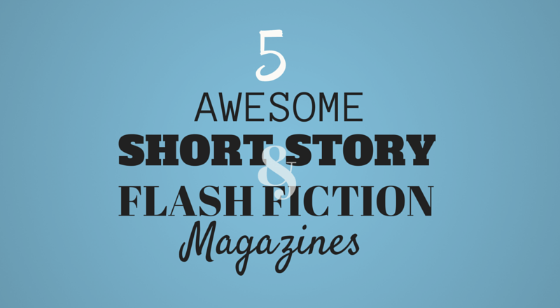 5 Awesome Flash Fiction and Short Story Magazines