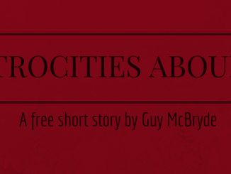atrocities-abound-a-free-short-story-by-guy-mcbryde