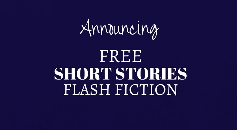 Announcing Free Flash Fiction and Short Stories!