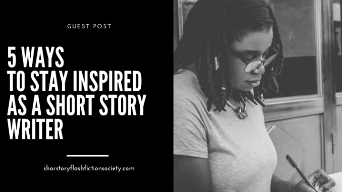 5-ways-to-stay-inspired-as-a-short-story-writer