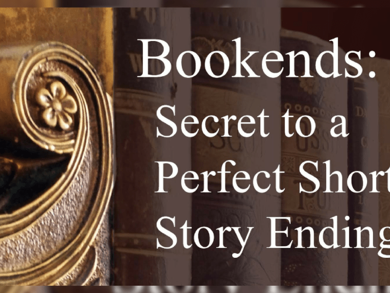 Bookends: Secret to a Perfect Short Story Ending by Nancy Sakaduski