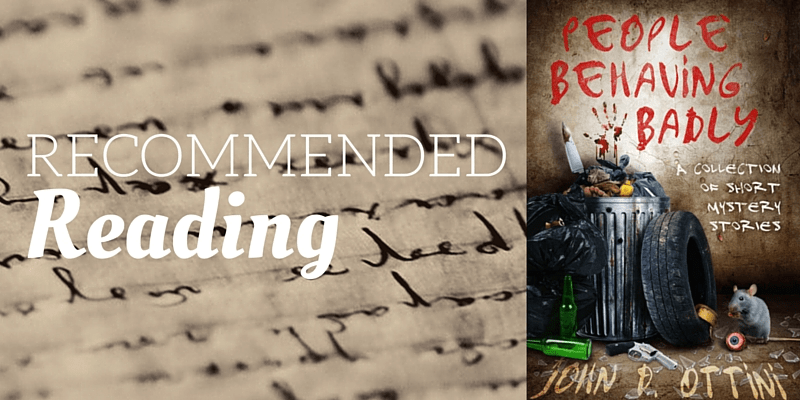 Recommended Reads: People Behaving Badly by John D. Ottini