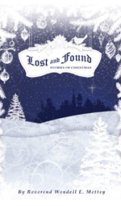 Lost and Found by Wendell Mettey