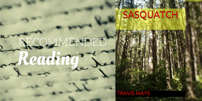Recommended Reads: Sasquatch by Travis Mays