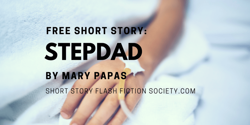 STEPDAD: A Free Short Story by Mary Papas
