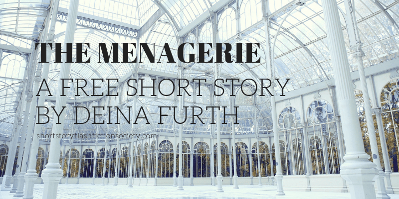 The Menagerie: A Free Short Story by Deina Furth
