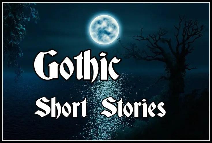 Gothic Short Stories: Scary, Horror, Dark, Creepy, Eerie