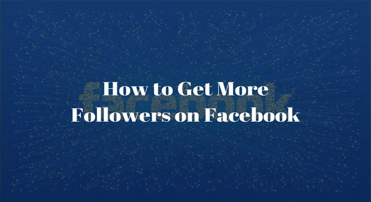 xHow to Get More Followers on Facebook