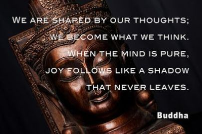 we-are-shaped-by-our-thoughts-we-become-what-we-think-when-the-mind-is-pure-joy-follows-like-a-shadow-that-never-leaves-buddha
