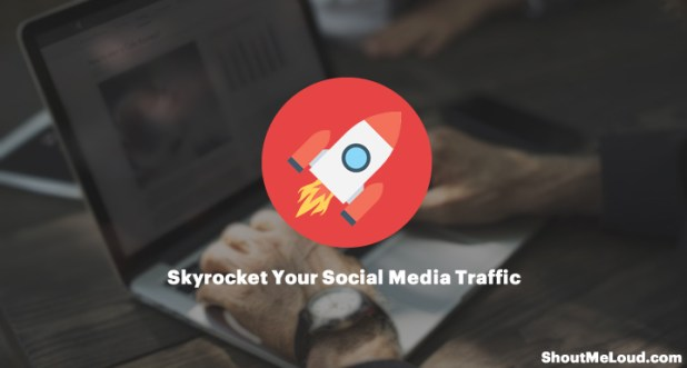 Skyrocket Your Social Media Traffic