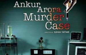 Ankur Arora Murder Case Opening Day Collections, Below Average