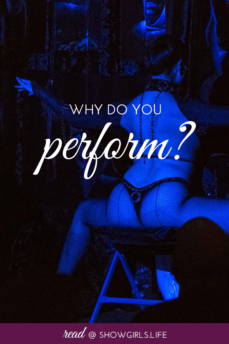 Why do you perform? Read blog at Showgirls.Life