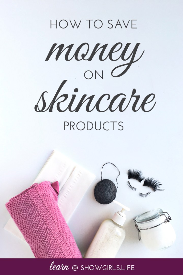 How to Save Money on Skincare – Showgirls.Life