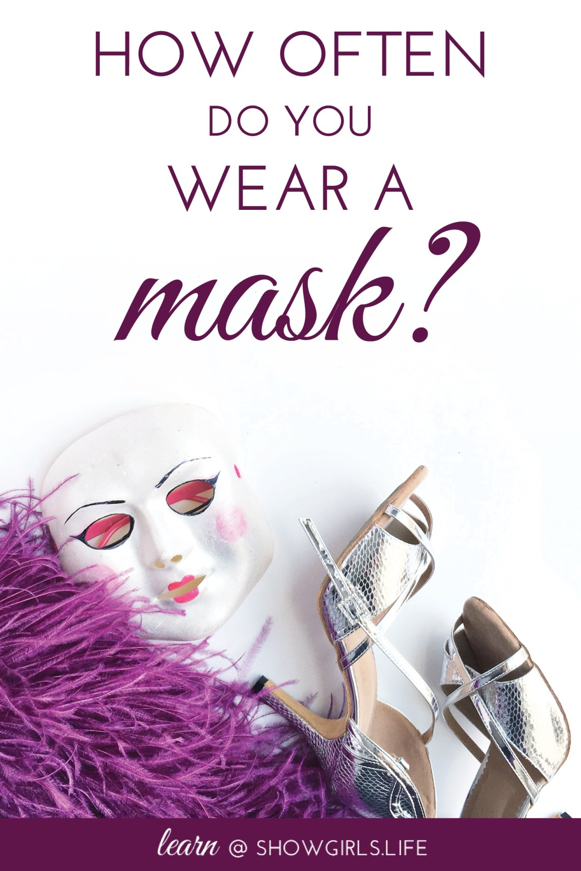Showgirls.Life – How often do you wear a mask?