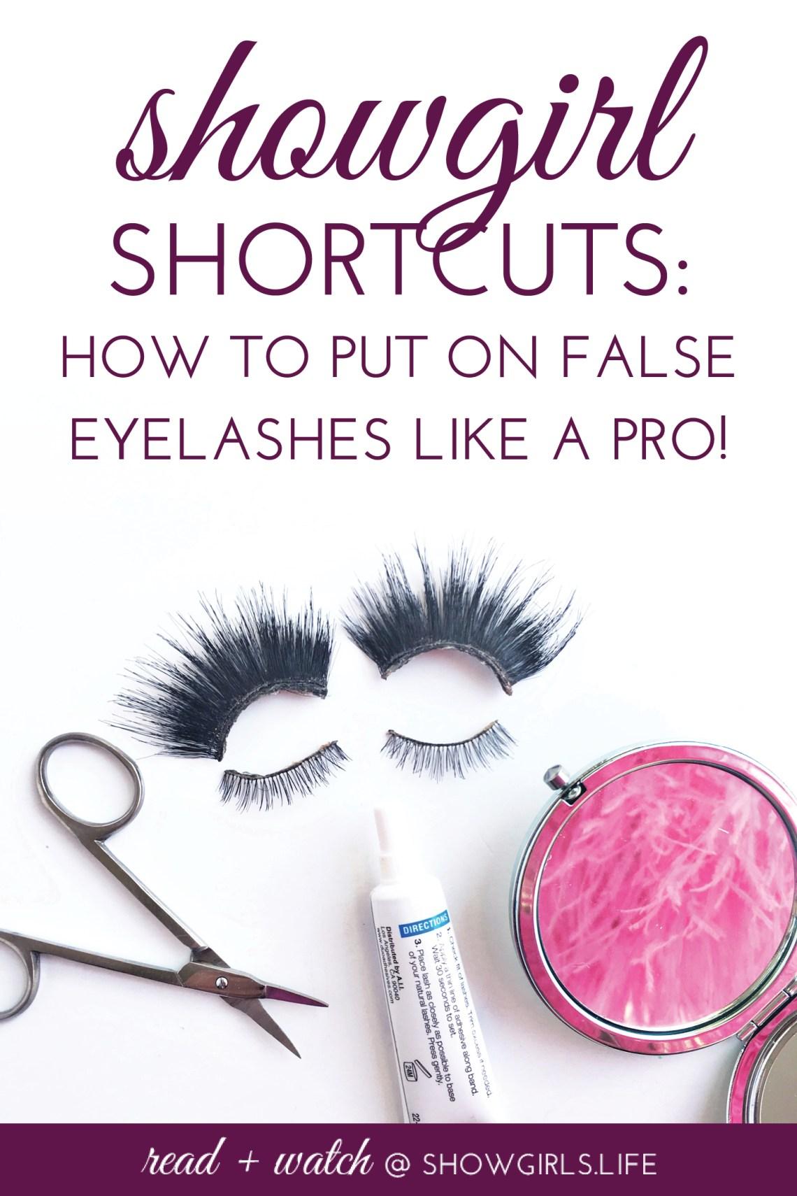 Showgirls.Life – Showgirl Shortcuts: How to Put on False Eyelashes Like a Pro!