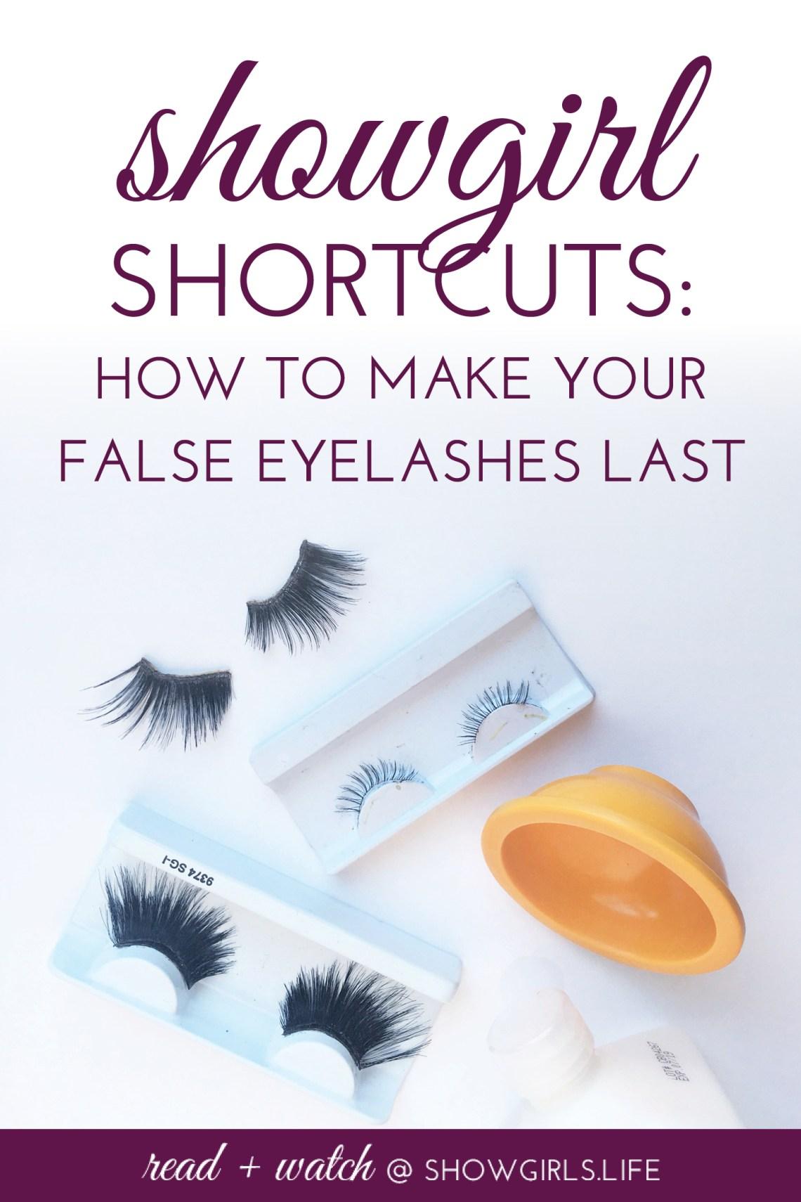 Showgirls.Life – Showgirl Shortcuts: How to Make Your False Eyelashes Last