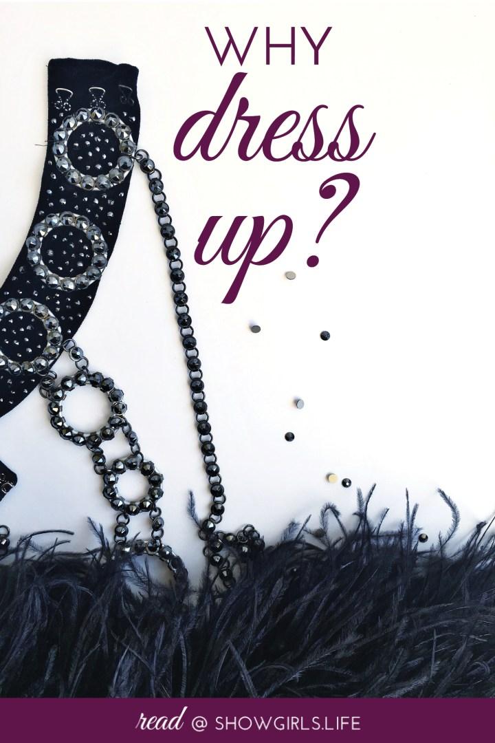 Showgirls.Life – Why Dress Up?