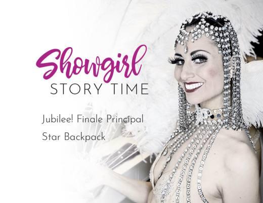 Showgirl Story Time | Jubilee! Finale Principal Star Backpack