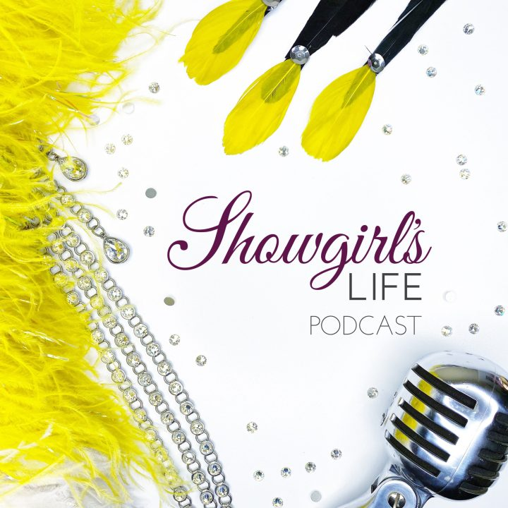 Showgirl's Life Podcast | Behind the scenes with real Las Vegas Showgirls