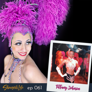 Showgirls Life | ep 061 Born to be a performer featuring Tiffany Johnson