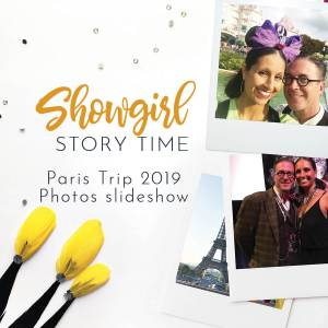 Showgirls Life | Showgirl Story Time starring Athena Patacsil Bluebells Forever Reunion Paris 2019 Slideshow