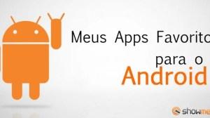 Meus Apps Favoritos Para Android (Braulio Mecchi) 17