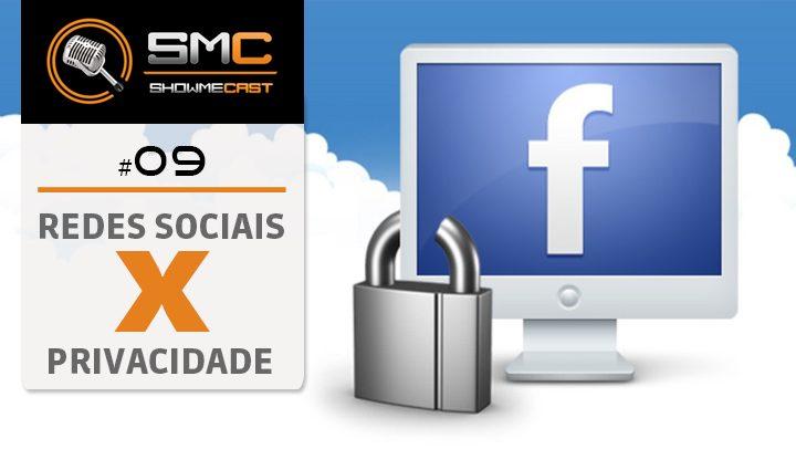 ShowMeCast #9 - Redes Sociais x Privacidade 3