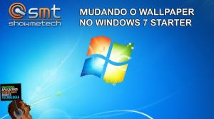 Windows7 - Tutorial: Como alterar o papel de parede no Windows 7 Starter Edition