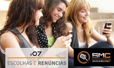 showmecast 7 vitrine - Showmecast #7 – Escolhas x Renúncias