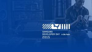 smt samasungdd capa2 - Samsung Developers Day 2015: Confira as principais atrações do evento