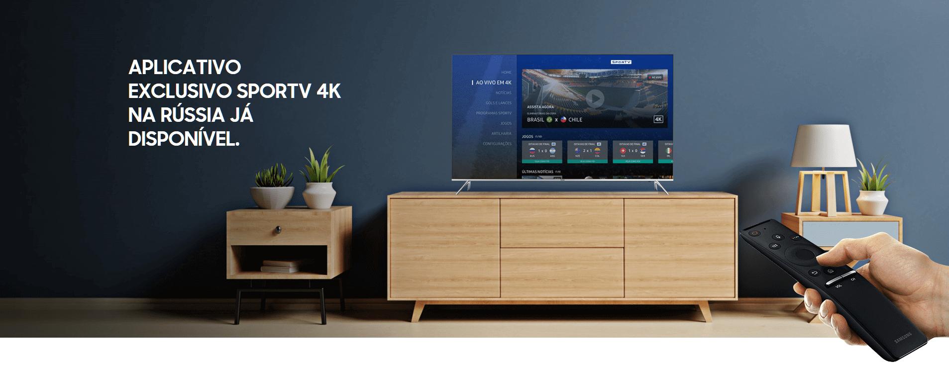 sportv 4k na russia - Samsung lança app exclusivo para quem quer assistir a Copa em 4K