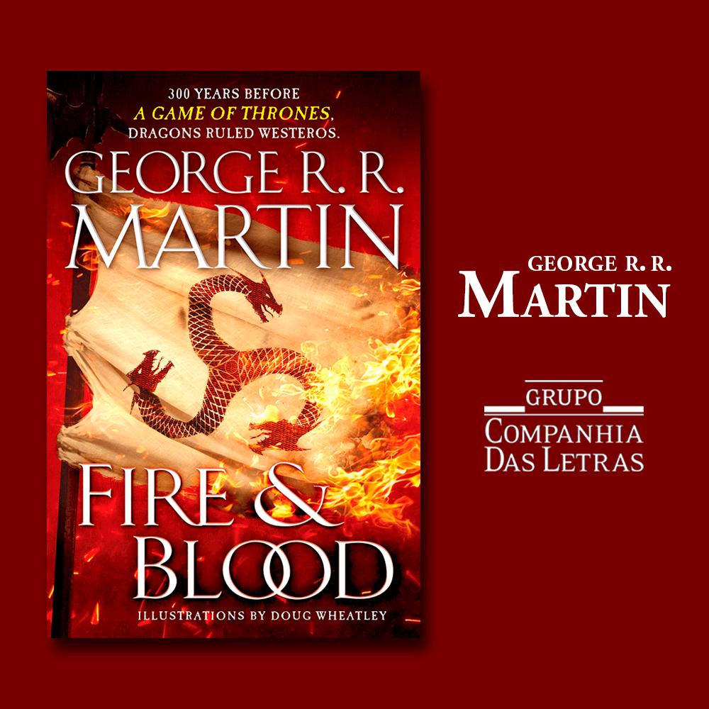Fire & Blood é o novo livro do George R. R. Martin