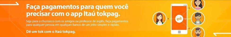 aplicativo tokpag itau 2 - Faça pagamentos para quem precisar e até mesmo para quem possuir contas em qualquer banco com o aplicativo Itaú tokpag