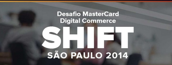 desafio mastercard shift 720x274 - Inscrições para Desafio MasterCard Digital Commerce Shift vão até 26 de novembro